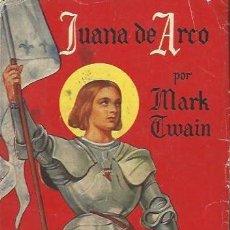 Libros de segunda mano: JUANA DE ARCO, MARK TWAIN, FAMOSAS NOVELAS, PONSA BARCELONA, RÚSTICA, Nº64. Lote 39827385