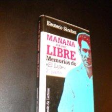 Libros de segunda mano: MAÑANA SERE LIBRE MEMORIAS DE EL LUTE 2ª PARTE / ELEUTERIO SANCHEZ. Lote 39952805