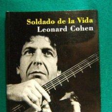 Libros de segunda mano: SOLDADO DE LA VIDA LEONARD COHEN EL TROVADOR JUDIO FATALIDAD-NAZI-ALBERTO MANZANO-2002-1ª EDICION.. Lote 39947702