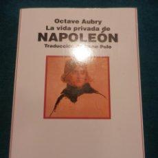 Libros de segunda mano - LA VIDA PRIVADA DE NAPOLEÓN - LIBRO DE OCTAVE AUBRY - ANAYA & MARIO MUCHNIK 1994 - 40024261