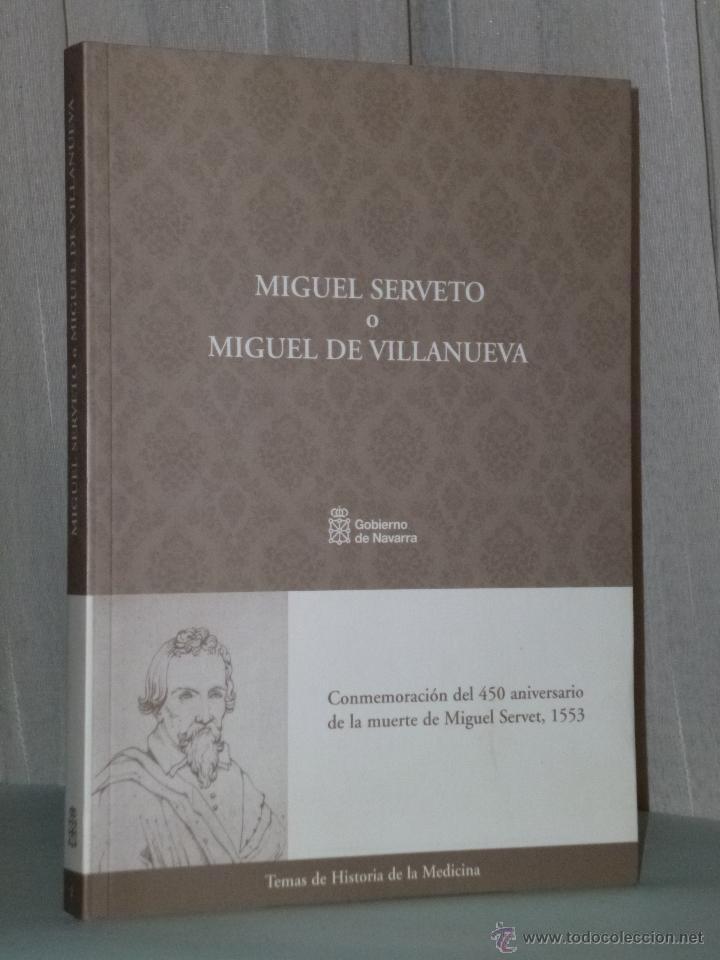 MIGUEL SERVETO O MIGUEL DE VILLANUEVA. (Libros de Segunda Mano - Biografías)