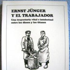 Libros de segunda mano: ERNST JÜNGER, UNA TRAYECTORIA VITAL INTELECTUAL ENTRE LOS DIOSES Y LOS TITANES.ALAIN DE BENOIST,1995. Lote 194986841