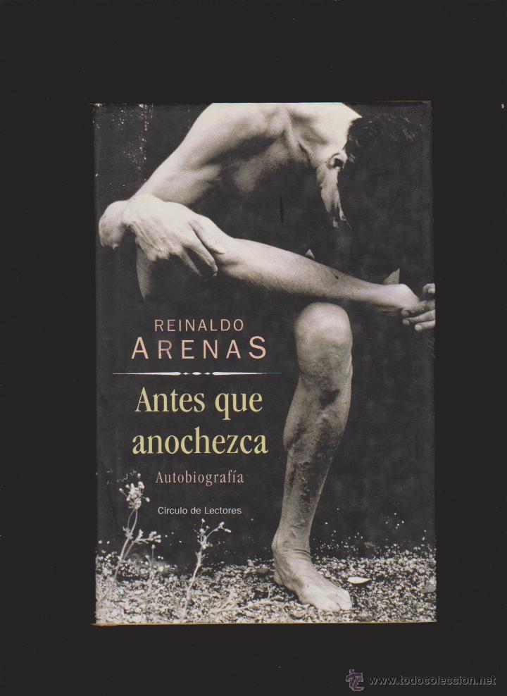 REINALDO ARENAS - AUTOBIOGRAFÍA - ANTES QUE ANOCHEZCA - CIRCULO / ILUSTRADO (Libros de Segunda Mano - Biografías)