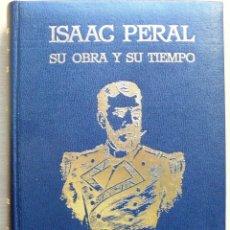 Libros de segunda mano: ISAAC PERAL, SU OBRA Y SU TIEMPO.. Lote 40161388