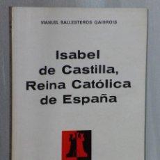 Libros de segunda mano: ISABEL DE CASTILLA, REINA CATOLICA DE ESPAÑA.. Lote 40158213
