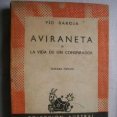 Libros de segunda mano: AVIRANETA O LA VIDA UN CONSPIRADOR. BAROJA, PÍO. 1957. Lote 40244987
