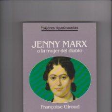 Libros de segunda mano: FRANÇOISE GIROUD - JENNY MARX O LA MUJER DEL DIABLO - PLANETA 1992 - ILUSTRADO. Lote 40282225