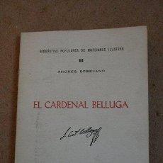 Libros de segunda mano: EL CARDENAL BELLUGA. (BIOGRAFÍAS POPULARES DE MURCIANOS ILUSTRES). SOBEJANO (ANDRÉS). Lote 40288405