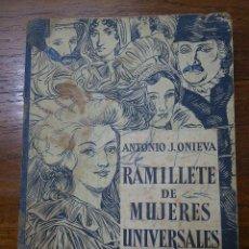 Libros de segunda mano: RAMILLETE DE MUJERES UNIVERSALES. ANTONIO J. ONIEVA, HIJOS SANTIAGO RODRÍGUEZ. 2ª ED. 1960 BURGOS.. Lote 55802295