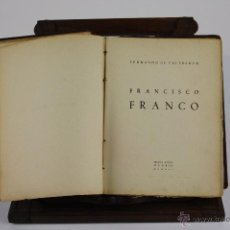 Libros de segunda mano: 6011- FRANCISCO FRANCO. FERNANDO DE VALDESOTO. GRAF. MARISAL. 1945.. Lote 40321312