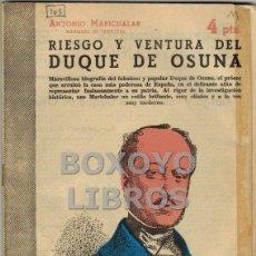 Libros de segunda mano: MARICHALAR, ANTONIO. RIESGO Y VENTURA DEL DUQUE DE OSUNA. Lote 40318897