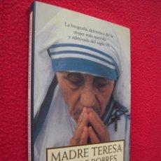 Libros de segunda mano: MADRE TERESA DE LOS POBRES - JOSE LUIS GONZALEZ BALADO. Lote 40424970