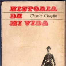 Libros de segunda mano: HISTORIA DE MI VIDA. CHARLES CHALPIN. TAURUS EDICIONES, S.A. 1ª EDICION. MADRID. 1965.. Lote 40462593