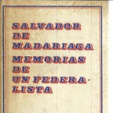 Libros de segunda mano: SALVADOR DE MADARIAGA. MEMORIAS DE UN FEDERALISTA. EDITORIAL SUDAMERICANA. BUENOS AIRES. 1969. Lote 40480153