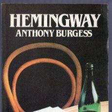 Libros de segunda mano: HEMINGWAY. ANTHONY BURGESS. SALVAT EDITORES, S.A. BARCELONA. 1987. 199 PÁGS.. Lote 40580048