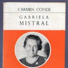 Libros de segunda mano: GABRIELA MISTRAL. CARMEN CONDE. EDICIONES Y PUBLICACIONES ESPAÑOLAS, S.A. MADRID. 1970. . Lote 40590343