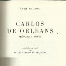 Libros de segunda mano: CARLOS DE ORLEANS. ENID MCLEOD. ESPASA-CALPE. MADRID. 1972. Lote 40627434