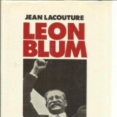 Libros de segunda mano: LEON BLUM. JEAN LACOUTURE. ED. DEBATES. VALENCIA. 1986. Lote 40627474