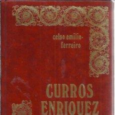 Libros de segunda mano: CURROS ENRIQUEZ. CELSO EMILIO FERREIRO. EDICIONES JUCAR. MADRID. 1973. Lote 40627500