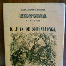 Libros de segunda mano: HISTORIA DE LA VIDA Y HECHOS DE JUAN DE SERRALLONGA - 1996. Lote 40711482