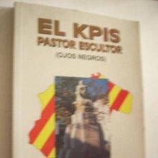 Libros de segunda mano: EL KPIS, PASTOR ESCULTOR. OJOS NEGROS. PABLO MARCO SANCHO. ZARAGOZA, 2001. 197 PP. ILUSTRADO.. Lote 40738338