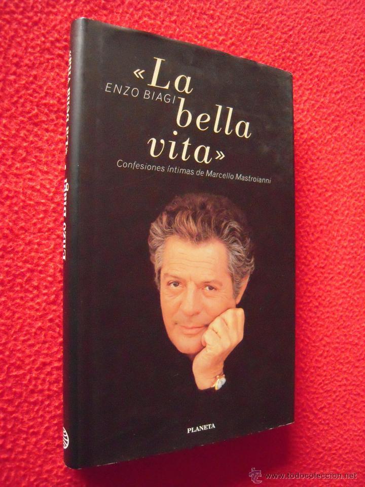 LA BELLA VITA, CONFESIONES INTIMAS DE MARCELLO MASTROIANI - ENZO BIAGI (Libros de Segunda Mano - Biografías)