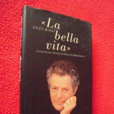 Libros de segunda mano: LA BELLA VITA, CONFESIONES INTIMAS DE MARCELLO MASTROIANI - ENZO BIAGI. Lote 40850109