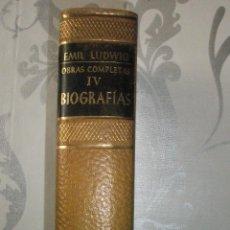 Libros de segunda mano: LUDWIG,EMIL: OBRAS COMPLETAS TOMO IV:BIOGRAFÍAS. 1956. Lote 40871875