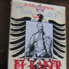 EL KAISER GUILLERMO II - EMIL LUDWING - EDITORIAL JUVENTUD ARGENTINA 1945