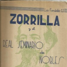 Libros de segunda mano: ZORRILLA Y EL REAL SEMINARIO DE NOBLES. LUIS FERNÁNDEZ. ED. CASA MARÍN. VALLADOLID. 1945. Lote 40984120
