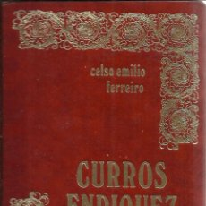 Libros de segunda mano: CURROS ENRIQUEZ. CELSO EMILIO FERREIRO. EDICIONES JÚCAR. MADRID. 1973. Lote 41004061