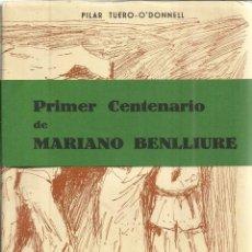 Libros de segunda mano: MARIANO BENLLIURE. PILAR TUERO-O'DONNEL. FINALISTA CONCURSO BIOGRAFÍAS AEDOS 1961. BARCELONA.1962. Lote 41021931