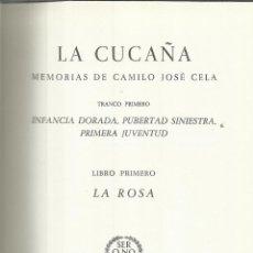 Libros de segunda mano: LA CUCAÑA. MEMORIAS DE CAMILO JOSÉ CELA. LIBRO PRIMERO. LA ROSA. EDICIONES DESTINO. BARCELONA. 1959.. Lote 111854643