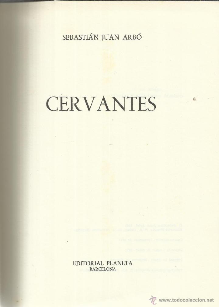CERVANTES. SEBASTIÁN JUAN ARBÓ. EDITORIAL PLANETA. BARCELONA. 1971 (Libros de Segunda Mano - Biografías)