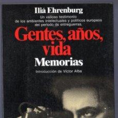 Libros de segunda mano: GENTES, AÑOS, VIDA MEMORIAS, 1921-1941. ILIÁ EHRENBURG. EDITORIAL PLANETA. 1ª ED. BARCELONA. 1986.. Lote 41107591