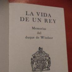 Libros de segunda mano: LA VIDA DE UN REY. MEMORIAS DEL DUQUE DE WÍNDSOR. EDITORIAL GRIJALBO, S. A. MÉXICO. 1958.. Lote 41111979