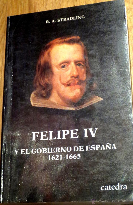 Felipe iv y el gobierno de españa, 1621-1665 r. - Vendido en Venta ...