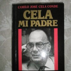 Libros de segunda mano: CELA CONDE, C. J.: CELA, MI PADRE. PRIMERA EDICIÓN. MUY BIEN CONSERVADO.. Lote 41140821