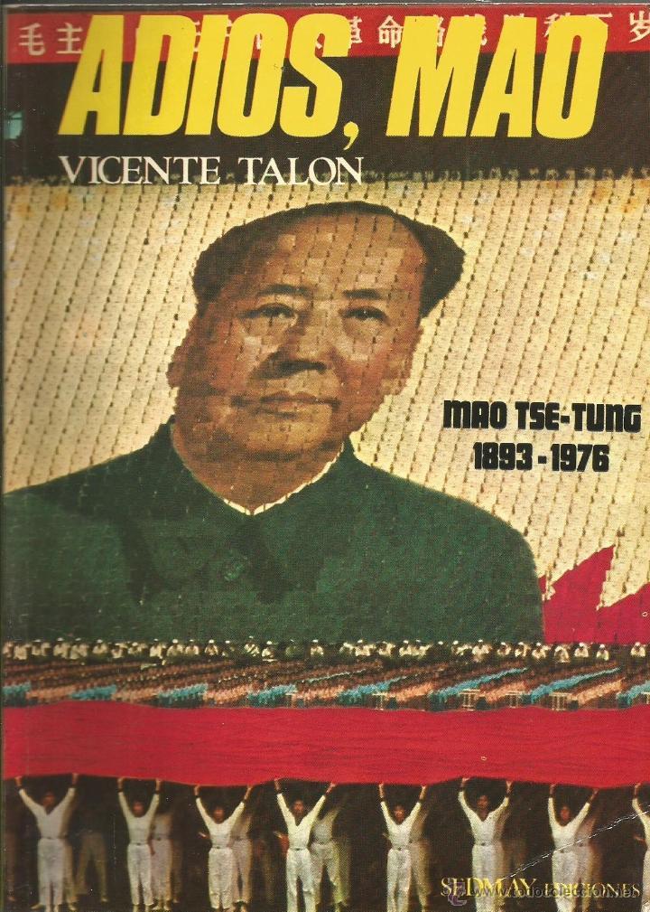 ADIOS, MAO. MAO TSE-TUNG (1893-1976) VICENTE TALON (Libros de Segunda Mano - Biografías)