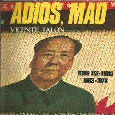 Libros de segunda mano: ADIOS, MAO. MAO TSE-TUNG (1893-1976) VICENTE TALON. Lote 41260287