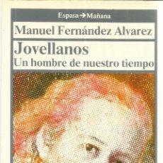 Libros de segunda mano: JOVELLANOS, UN HOMBRE DE NUESTRO TIEMPO. MANUEL FERNÁNDEZ ÁLVAREZ. ESPASA-CALPE.MADRID. 1988. Lote 41263484
