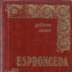 Libros de segunda mano: ESPRONCEDA. GUILLERMO CARNERO. EDICIONES JÚCAR. MADRID. 1974. Lote 41263525