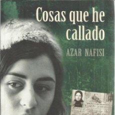 Libros de segunda mano: COSAS QUE HE CALLADO. AZAR NAFISI. DUOMO EDICIONES. BARCELONA. 2009. Lote 93395640