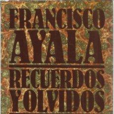 Libros de segunda mano: RECUERDOS OLVIDADOS. FRANCISCO AYALA. 1ª EDICIÓN. ALIANZA EDITORIAL. MADRID. 1982. Lote 41317863