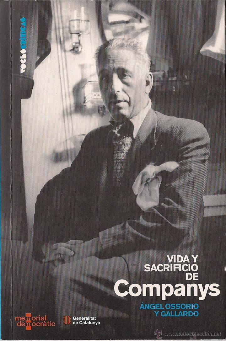 ÁNGEL OSSORIO Y GALLARDO : VIDA Y SACRIFICIO DE COMPANYS. (DIARIO PÚBLICO, VOCES CRÍTICAS, 2010) (Libros de Segunda Mano - Biografías)