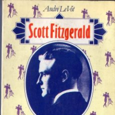 Libros de segunda mano: SCOTT FIZGERALD. ANDRÉ LE VOT. EDITORIAL ARGOS VERGARAS, S. A. BARCELONA. 1981.. Lote 41399918