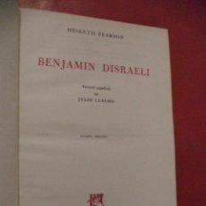 Libros de segunda mano: BENJAMIN DISRAELI. HESKETH PEARSON. EDITORIAL GRIJALBO, S. A. 4ª ED. MÉXICO. 1959.. Lote 41433875