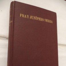 Libros de segunda mano: VIDA Y HECHOS DE FRAY JUNÍPERO SERRA, FUNDADOR DE LA NUEVA CALIFORNIA. RICARDO MAJÓ FRAMIS.. Lote 41523656