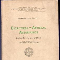 Libros de segunda mano: ESCRITORES Y ARTISTAS ASTURIANOS. INDICE BIO-BIBLIOGRÁFICO. TOMO V. L - 0. CONSATANTINO SUAREZ.. Lote 69634649