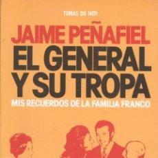 Second hand books - Jaime Peñafiel. El general y su tropa. Mis recuerdos de la familia Franco. Madrid, 1992. - 41564439